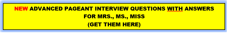 advanced pageant interview questions for mrs., ms., miss